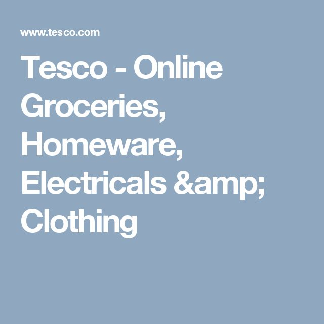 Tesco - Online Groceries, Homeware, Electricals & Clothing