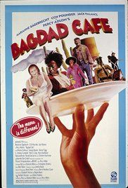 Bagdad Cafe - A lonely German woman ends up in the most desolate motel on Earth and decides to make it brighter.