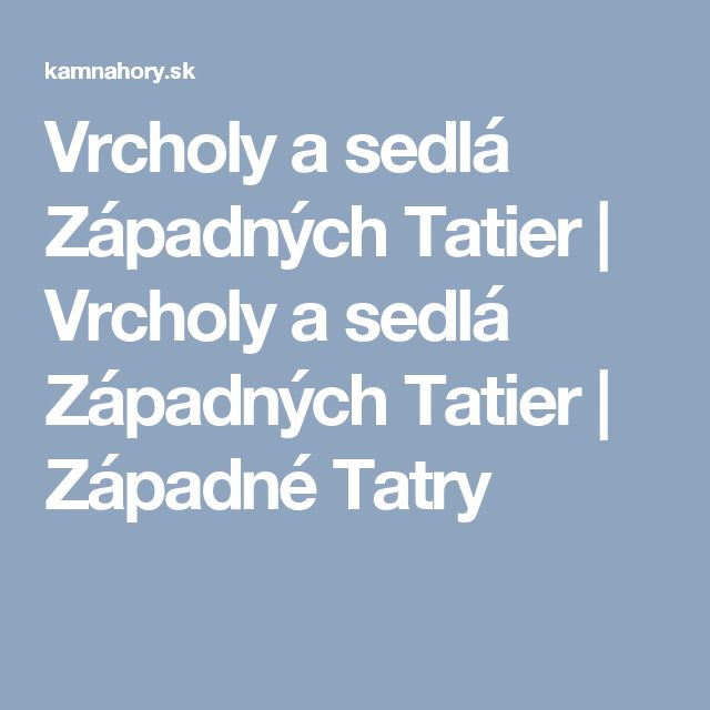 Vrcholy a sedlá Západných Tatier | Vrcholy a sedlá Západných Tatier | Západné Tatry
