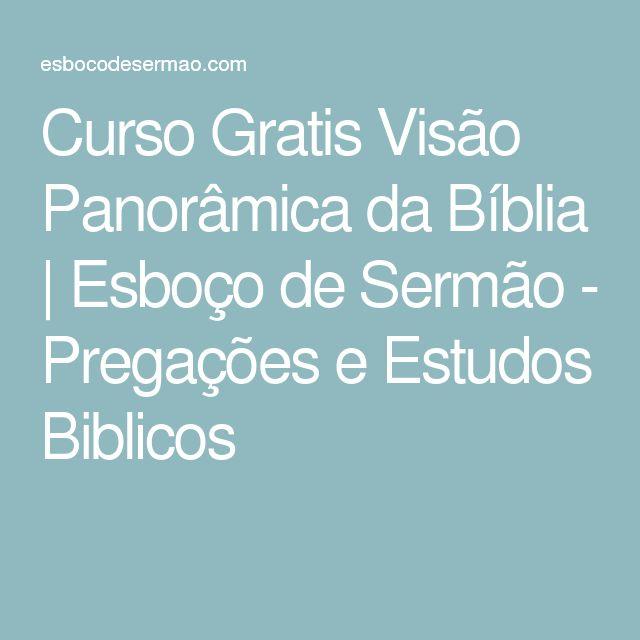 Curso Gratis Visão Panorâmica da Bíblia | Esboço de Sermão - Pregações e Estudos Biblicos