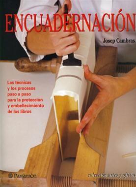 #Arte / Técnicas Artísticas  #ArtesyOficios ENCUADERNACION - Josef Cambras  #Parramón