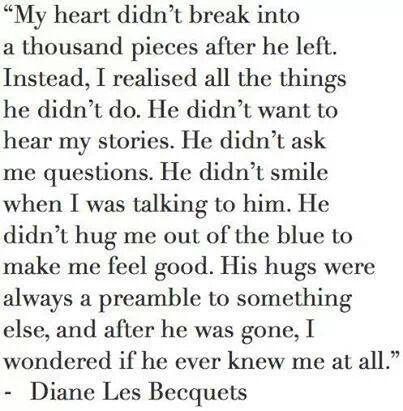 My heart didn't break into a thousand pieces after he left...