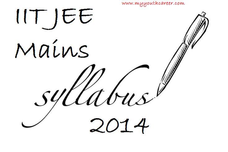 IIT JEE Mains syllabus 2014,IIT entrance exam syllabus,JEE