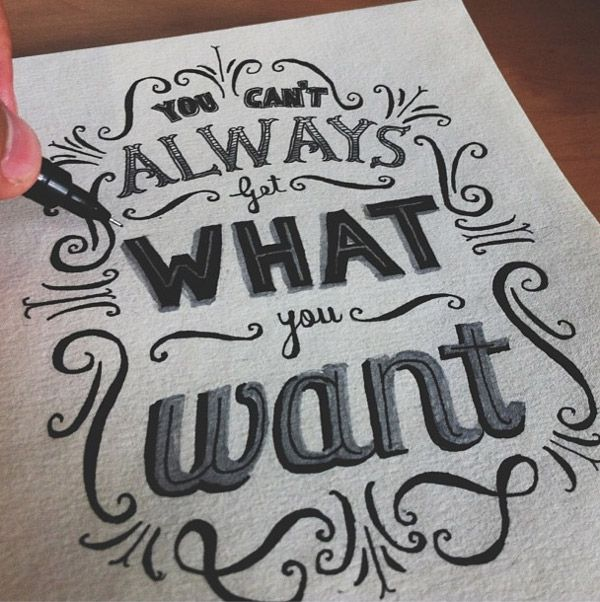 But, if you try sometimes, you just might find... (Beautiful Typography & Hand Lettering | From up North)
