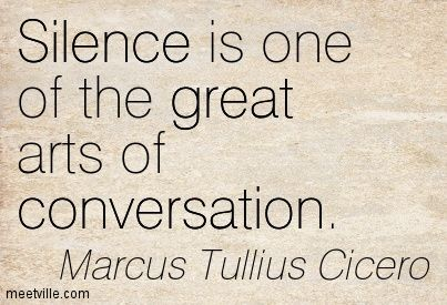 cicero quotes | Marcus Tullius Cicero : Silence is one of the great arts of ...