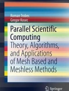 Parallel Scientific Computing: Theory Algorithms and Applications of Mesh Based and Meshless Methods 2015th Edition free download by Roman Trobec Gregor Kosec ISBN: 9783319170725 with BooksBob. Fast and free eBooks download.  The post Parallel Scientific Computing: Theory Algorithms and Applications of Mesh Based and Meshless Methods 2015th Edition Free Download appeared first on Booksbob.com.