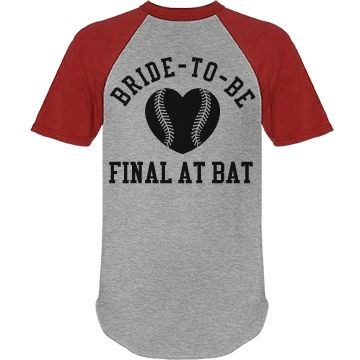 Final At Bat Bachelorette Jersey   Uh oh, looks like someone's Final At Bat! Want a cute and clever baseball bachelorette party idea? Customize a sporty and trendy custom jersey for a baseball bachelorette sporting event! Great for the bride to be, bridesmaids and more! Play ball!