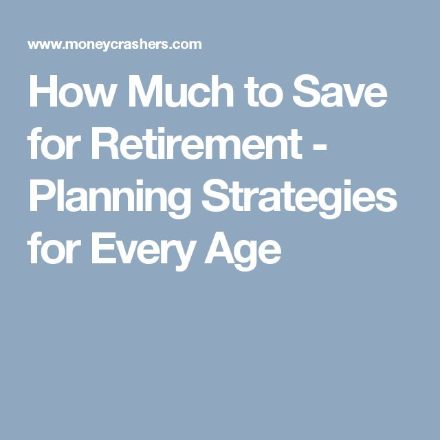 How Much to Save for Retirement - Planning Strategies for Every Age