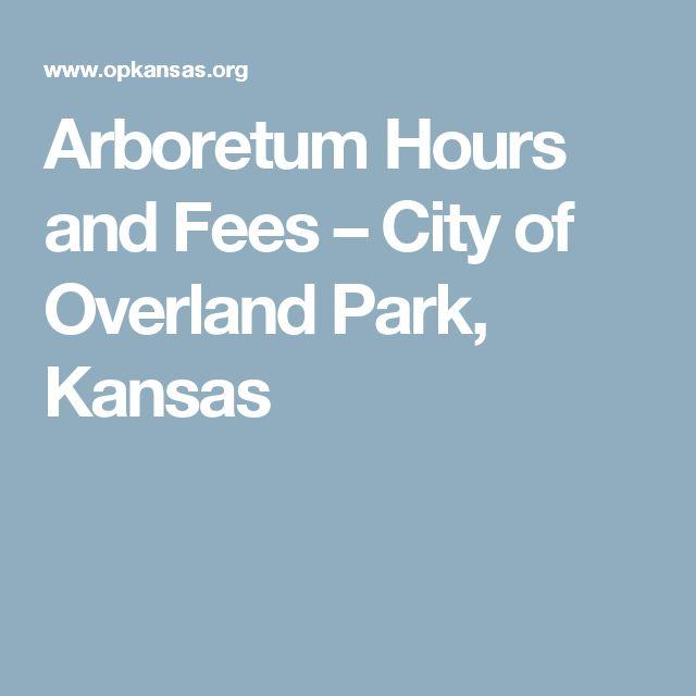 Arboretum Hours and Fees  –  City of Overland Park, Kansas