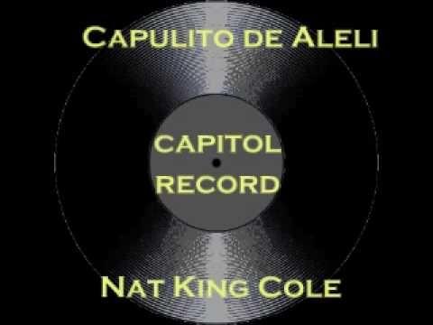 Nat King Cole - CAPULLITO de ALELI ( 1959) HQ SOUND