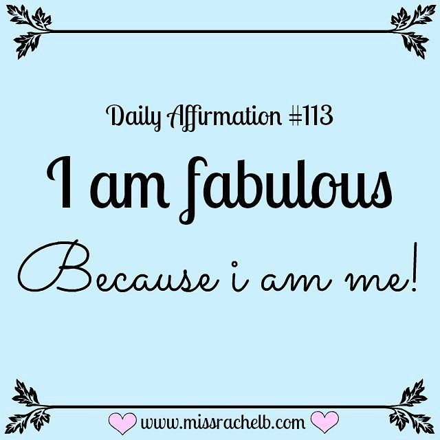 Daily Affirmation #113 I am fabulous, because I am me! #dailyaffirmations…