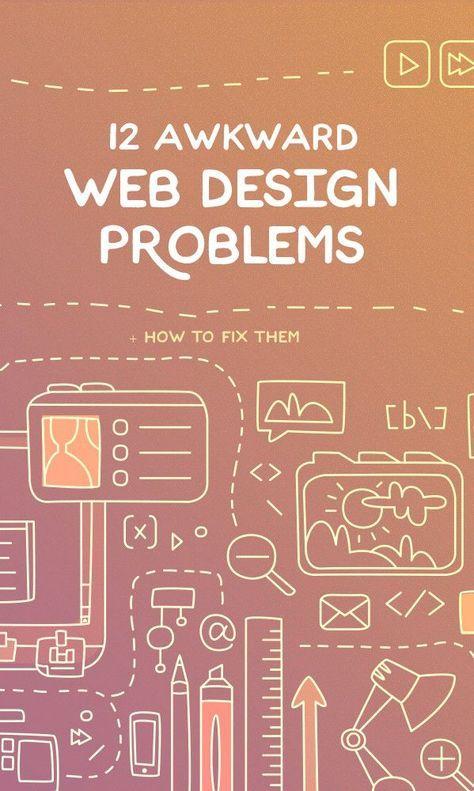 12 Awkward Web Design Problems and How to Fix Them https://creativemarket.com/blog/12-awkward-web-design-problems-and-how-to-fix-them