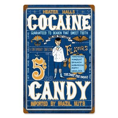 """""""Cocaine Candy, Guaranteed to Deaden That Sweet Tooth"""" Vintage Metal Sign"""