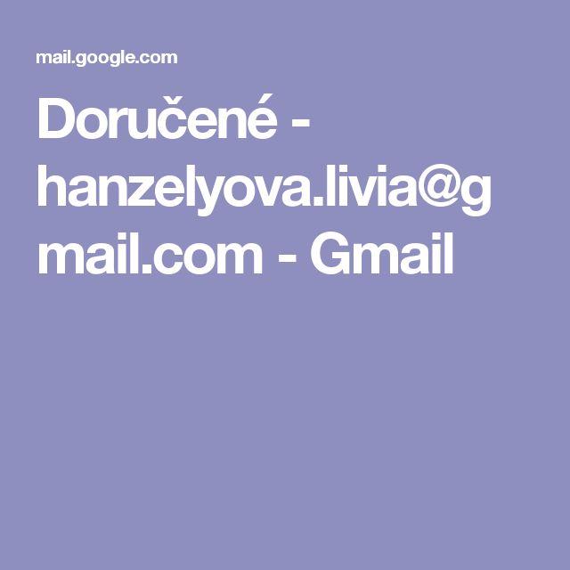 Doručené - hanzelyova.livia@gmail.com - Gmail
