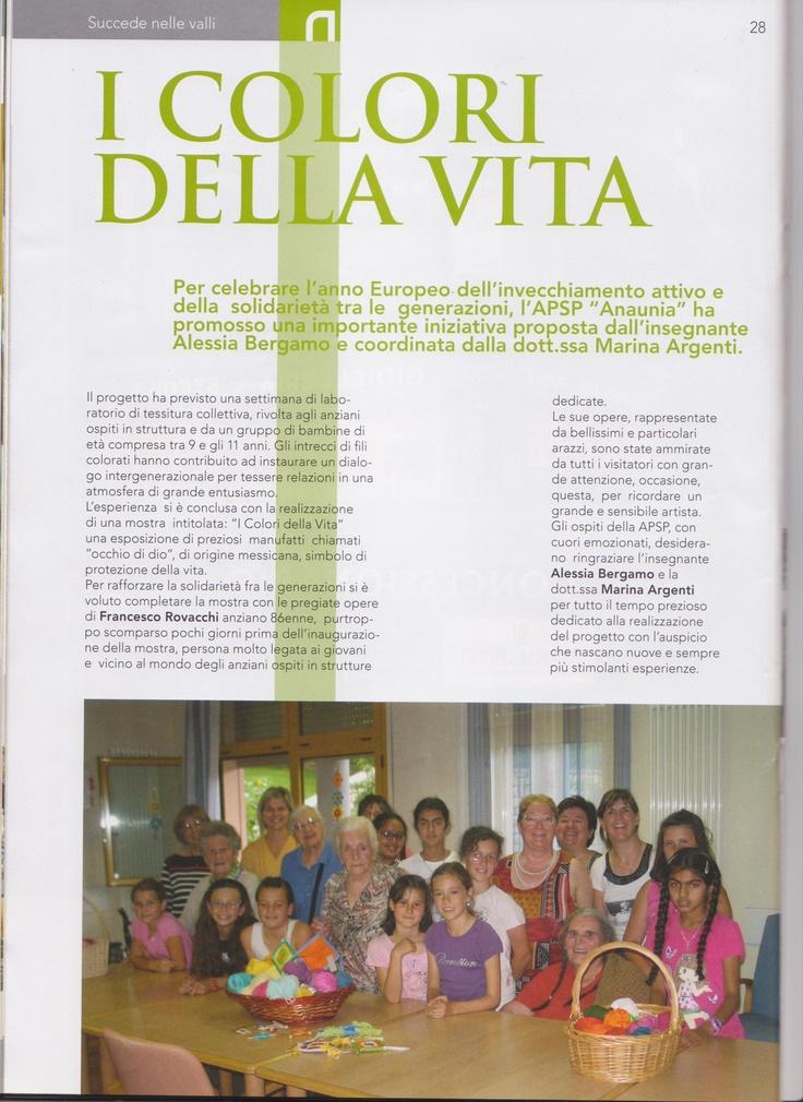 mostra i colori della vita. presso APSP di Taio TRENTO.curata da Bergamo Alessia e coordinata da Marina Argenti
