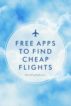 Who'd say 'no' to savings that could amount to hundreds of dollars? Certainly not you! Getting the best airfare rates for your trip is well worth the effort. Take a look at the best free apps to plan your trip and save you cash. #DontPayFull