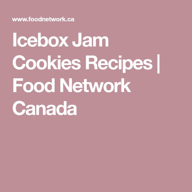 Icebox Jam Cookies Recipes | Food Network Canada