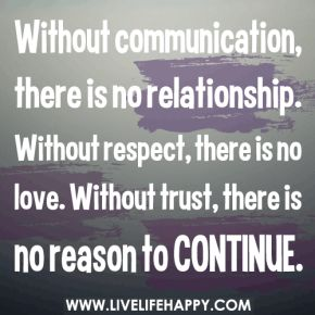 respect - communication - trust are keys to marriage or ANY relationship worth having. Without it there's nothing.