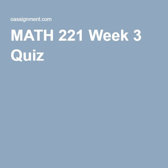 MATH 221 Week 3 Quiz