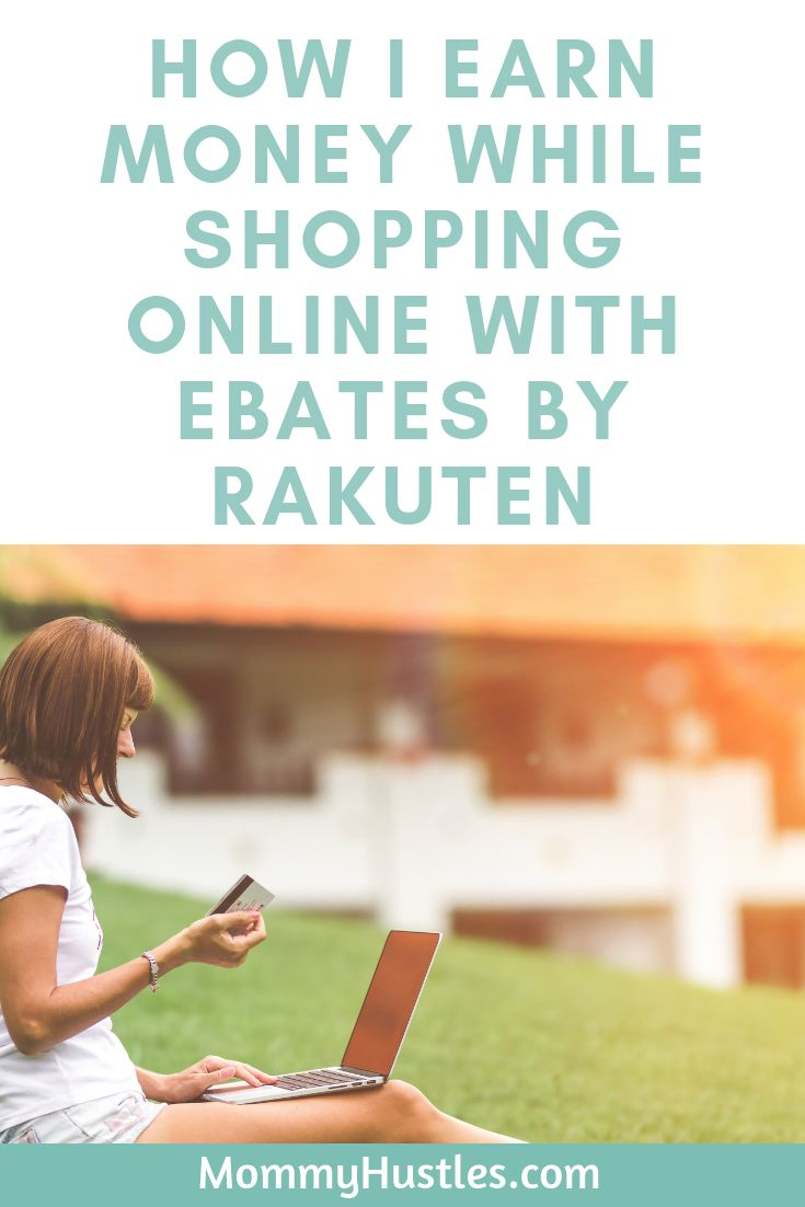 How I Earn Money While Shopping Online with Ebates by Rakuten