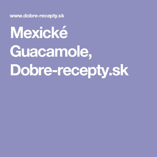 Mexické Guacamole, Dobre-recepty.sk