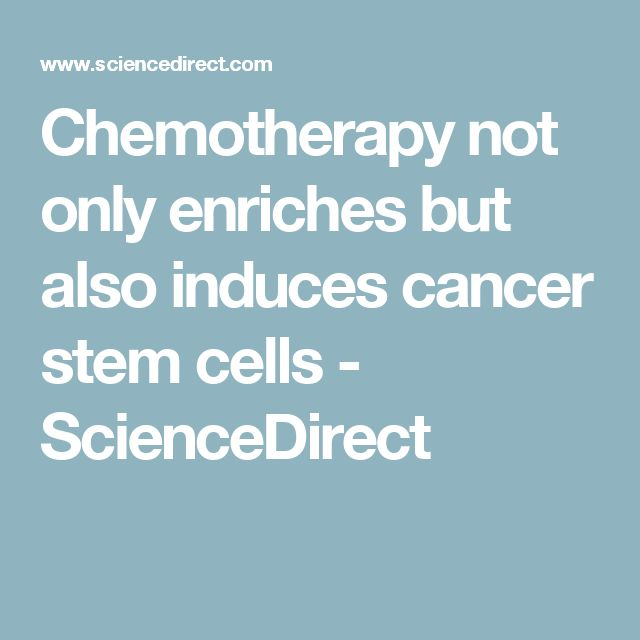 Chemotherapy not only enriches but also induces cancer stem cells - ScienceDirect