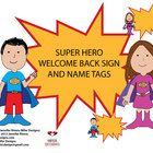 Product Description: Super hero Welcome back sign and name tags  1 : (8 1/2 x 11) letter size for Welcome back sign .PDF FORMAT 2 : 6 boys name tag...