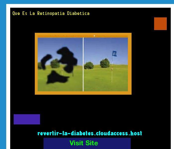 Que Es La Retinopatia Diabetica 200108 - Aprenda como vencer la diabetes y recuperar su salud.