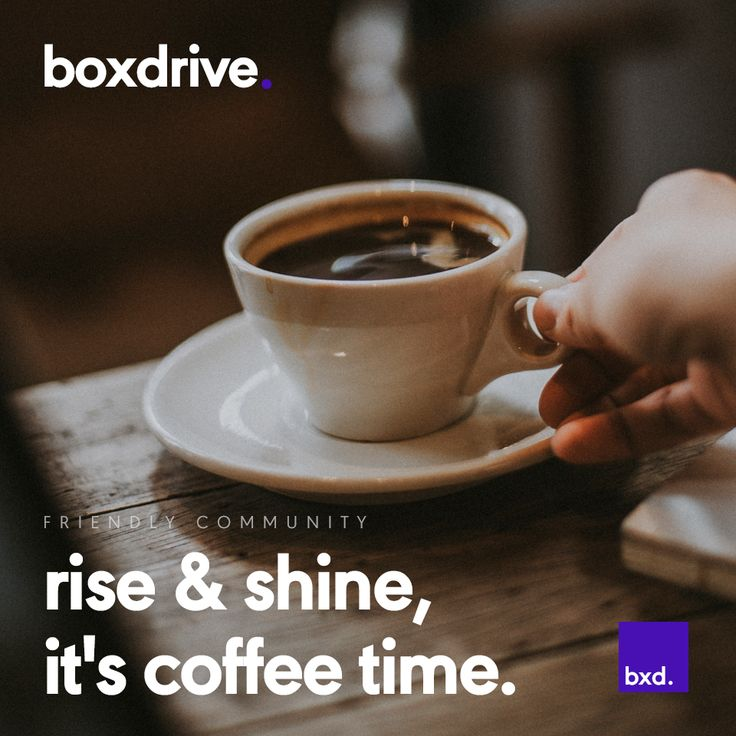 Rise & shine, I'ts coffee time #boxdrive #good #morning #cloudbreaking #innovative #platform #keeper #giver #token #mining #blockchain #security #cloud #bxd