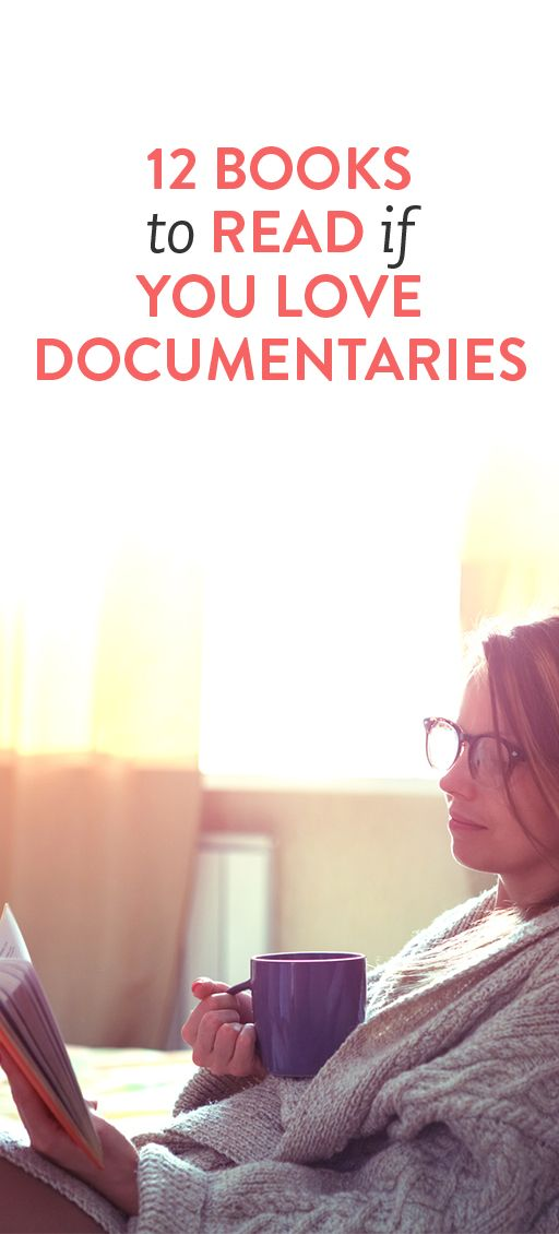 12 Books To Read If You Love Documentaries
