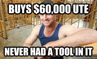 so true, typical carpenter? lol