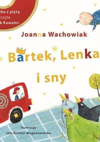 Bartek, Lenka i sny - Joanna Wachowiak (270750) - Lubimyczytać.pl
