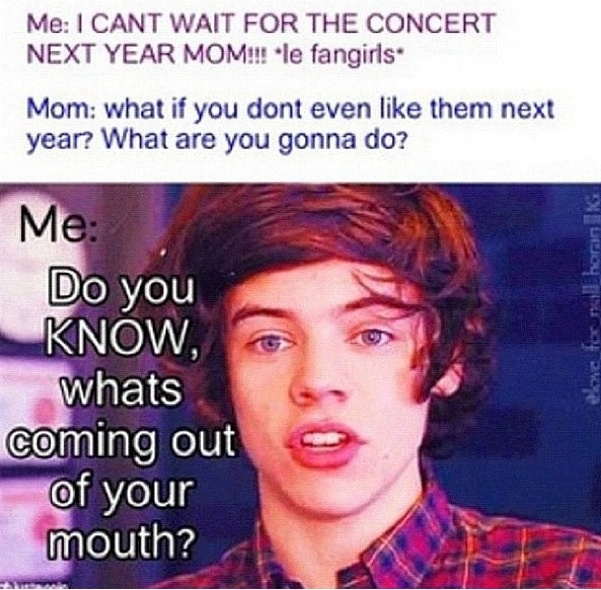 My mom said this to my about 5sos l