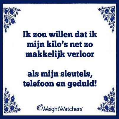 Ik zou willen dat ik mijn kilo's net zo makkelijk verloor als mijn sleutels, telefoon en geduld! #WeightWatchers #afvallen