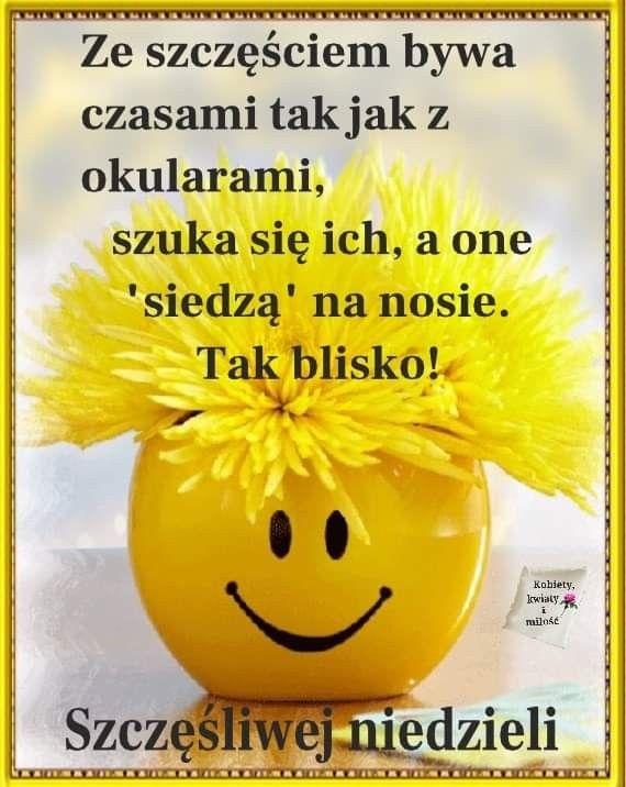 Pin By Wanda Swoboda On Niedziela Smile Good Smile About Me Blog
