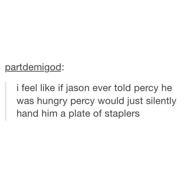 Hahahahahah! Oh my gods!!! Dying here!------》》only percy jackson fans would understand it
