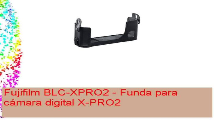 cool Fujifilm BLCXPRO2  Funda para cámara digital XPRO2 Check more at http://gadgetsnetworks.com/fujifilm-blcxpro2-funda-para-camara-digital-xpro2/