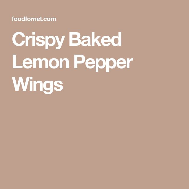 Crispy Baked Lemon Pepper Wings
