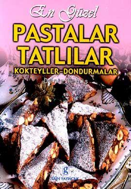 en guzel pastalar ve tatlilar - deniz ermis - gun yayincilik  http://www.idefix.com/kitap/en-guzel-pastalar-ve-tatlilar-deniz-ermis/tanim.asp