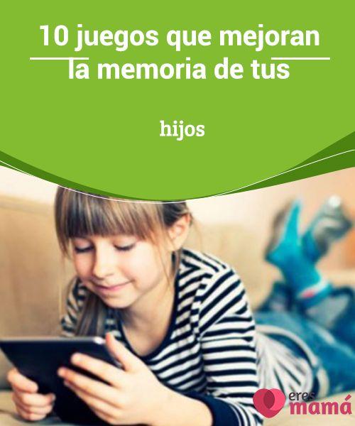 10 #juegos que mejoran la memoria de tus hijos Existen juegos que #mejoran la #memoria de tus #hijos. Conoce esta excelente estrategia que mejora la #atención y entrena el cerebro.