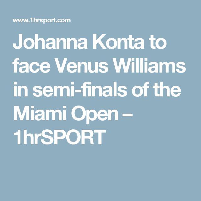 Johanna Konta to face Venus Williams in semi-finals of the Miami Open – 1hrSPORT