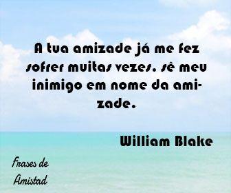 Frases de amistad en portugues de William Blake