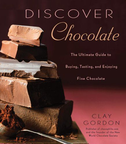 Discover Chocolate The Ultimate Guide to Buying Tasting and Enjoying Fine Chocolate *** Want additional info? Click on the image.