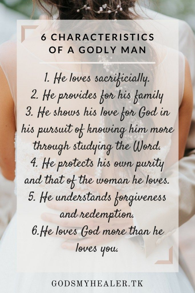 Marry A Man With These Characteristics Brittleeallen Godly Man Christian Relationships To My Future Husband