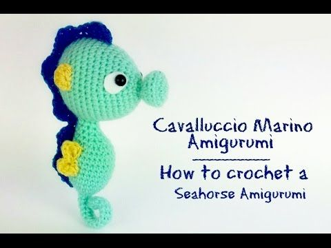 Cavalluccio marino amigurumi Video Tutorial con spiegazioni in italiano. #crochet