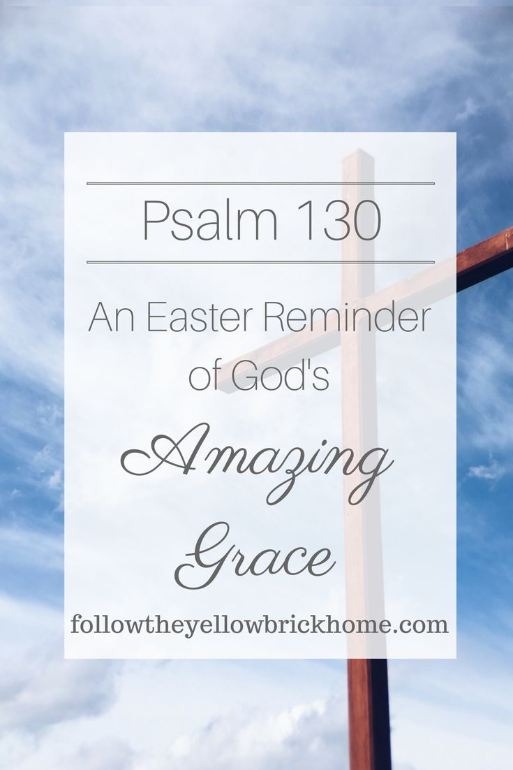 Psalm 130: An Easter Reminder of God's Amazing Grace