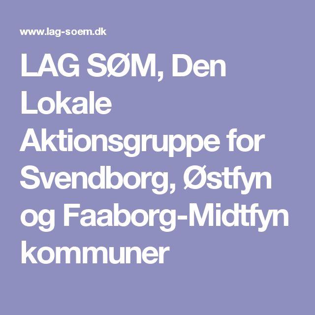 LAG SØM, Den Lokale Aktionsgruppe for Svendborg, Østfyn og Faaborg-Midtfyn kommuner