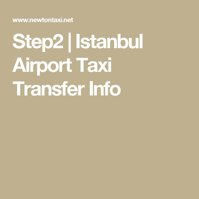 Step2 | Istanbul Airport Taxi Transfer Info