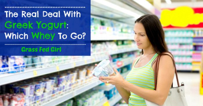The Real Deal with Greek Yogurt: Which Whey To Go? - Grass Fed Girl, LLC