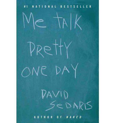 Image of [ Me Talk Pretty One Day ] ME TALK PRETTY ONE DAY by Sedaris, David ( Author ) ON Jun - 05 - 2001 Paperback
